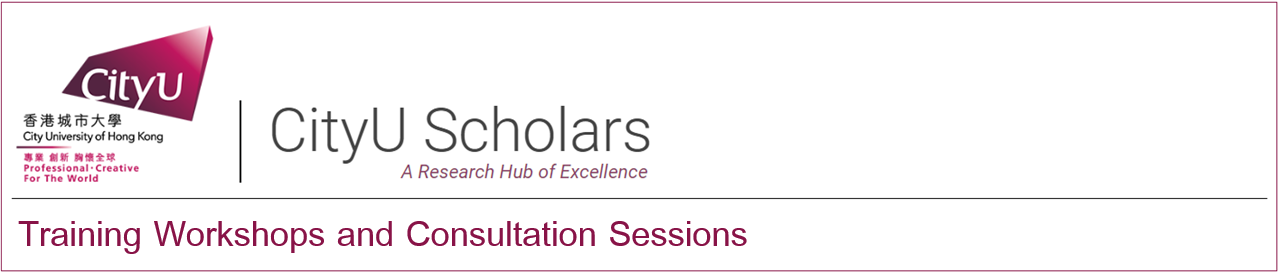 CityU Scholars - Training Workshops and Consultation Sessions