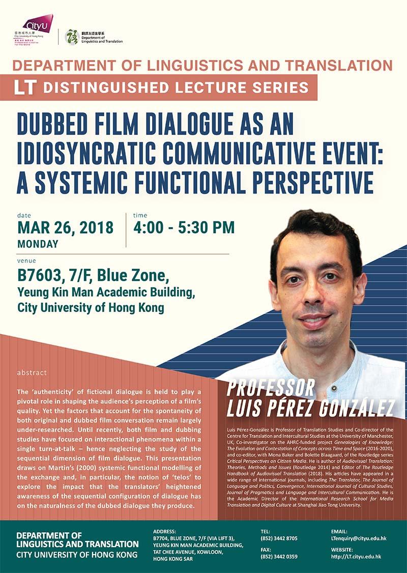 (Reminder) LT Distinguished Lecture Series: Dubbed Film Dialogue as an Idiosyncratic Communicative Event: A Systemic Functional Perspective (Speaker: Prof. Luis PÉREZ GONZÁLEZ)