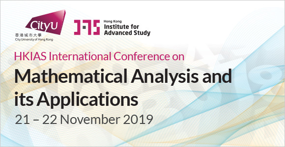 HKIAS International Conference on Mathematics Analysis and Applications