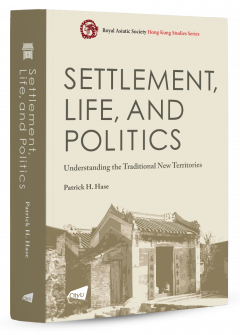 Settlement, Life, and Politics—Understanding the Traditional New Territories