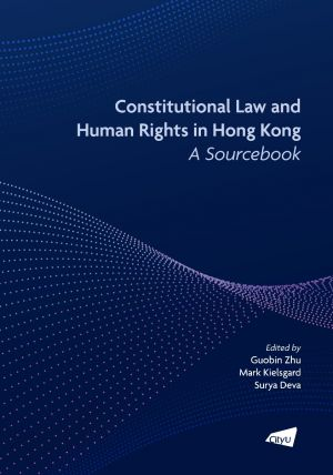 Constitutional Law and Human Rights in Hong Kong—A Sourcebook