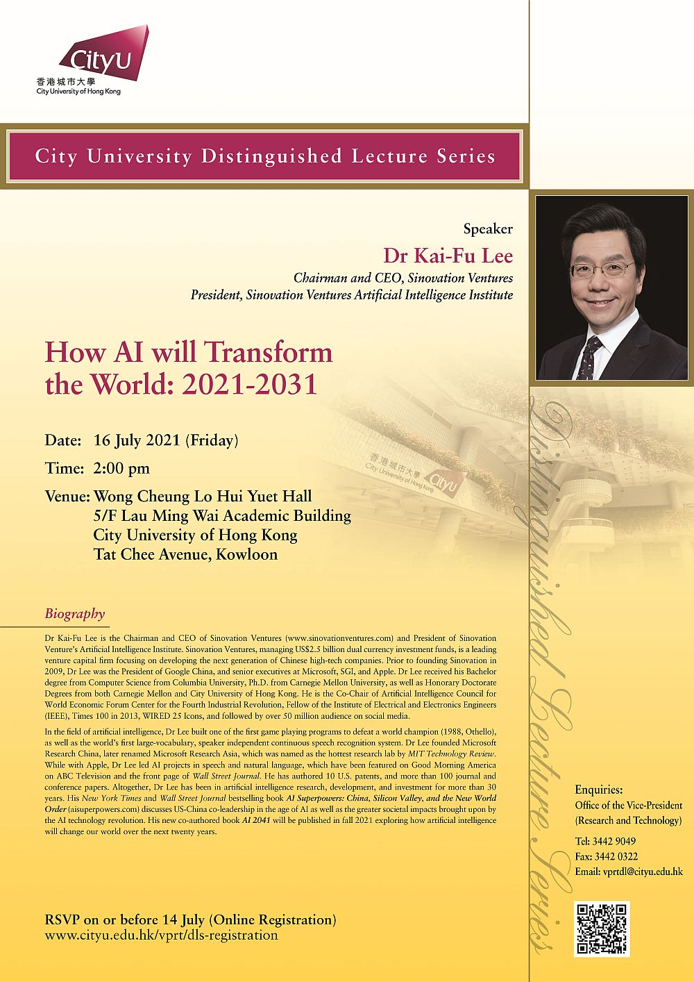 """CityU Distinguished Lecture by Dr Kai-Fu Lee """"How AI will Transform the World 2021-2031"""" Date: 16 July 2021 (Friday) Time: 2:00pm Venue: Wong Cheung Lo Hui Yuet Hall, 5/F Lau Ming Wai Academic Building, City University of Hong Kong"""